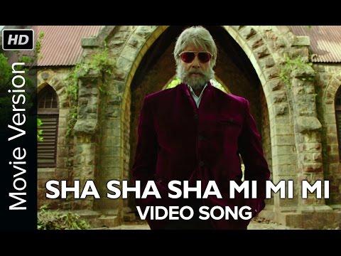 Sha Sha Sha Mi Mi Mi (Full Video Song) | SHAMITABH | Amitabh Bachchan, Dhanush & Akshara Haasan