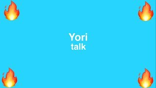 Yori - talk