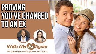 How To Prove To My Ex That I've Really Changed