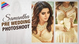 Samantha Pre Wedding Photoshoot | #Samantha Latest Videos | Celebs Photo Shoots | Telugu Filmnagar