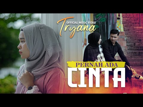 Lagu Terbaru TRYANA - Pernah Ada Cinta [ Official Music Video ]
