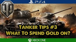 Tanker Tips: What to Spend Gold on? - World of Tanks Tips Xbox/PS4