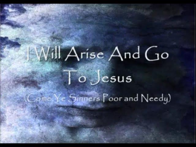 I Will Arise And Go To Jesus  Irish with Lyrics