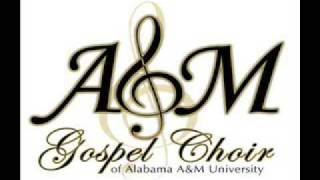 Alabama A&M Gospel /Blanche McCallister-WHEN I SEE JESUS