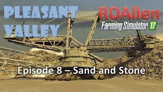 Farming Simulator 17 MP Pleasant Valley E8 - Sand, Stone, and Boulders