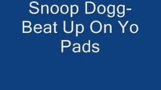 Watch Snoop Dogg Beat Up On Yo Pads video