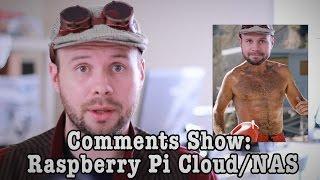 Comments Show: Raspberry Pi Cloud/NAS