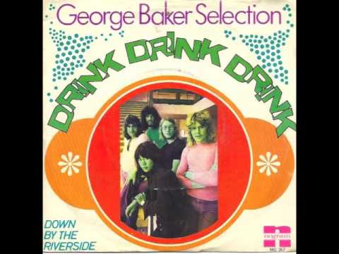 George Baker Selection - Drink, Drink, Drink