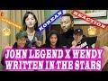 [ENG Sub]🔥🔥 KOREAN BOYS React To John Legend x Wendy - Written In The Star