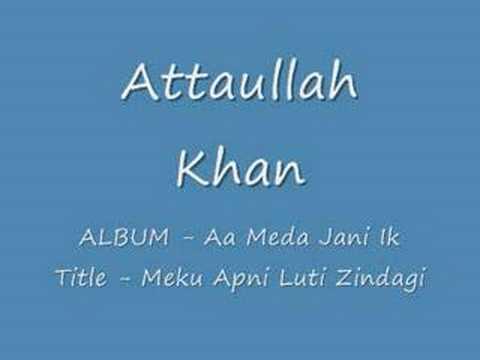 Attaullah Khan - Meku Apni Luti Zindagi