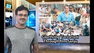 Bollywood adores terrorism through film Sanju