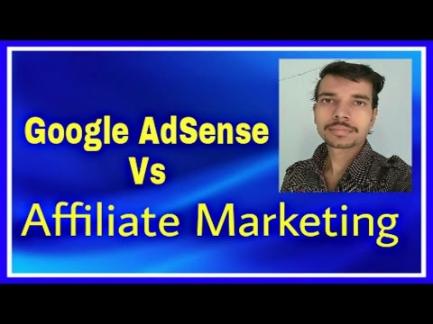 Google AdSense Vs Affiliate Marketing - Find Out The Best For You