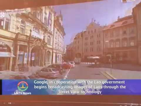 Lao NEWS on LNTV:Google in cooperation with the Lao gov begins broadcasting images of Laos.28/7/2014