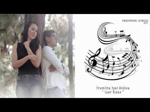 ANDIKA MAHESA ft FRAMITHA - cinta luar biasa