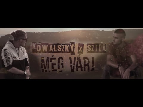 Kowalszky X Szilä - Még Várj (Official Music Video)
