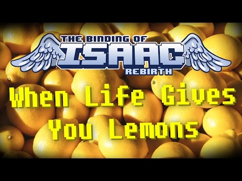 The Binding of Isaac : Rebirth - When Life Gives You Lemons #37