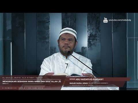 Mengingkari Salah Satu Diantara Nama-nama Dan Sifat Allah (Dalil 1) | Ustadz Abu Haidar As-Sundawy