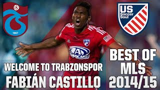 Welcome to Trabzonspor Fabian Castillo ● Skills, Goals, Highlights MLS 2014/15 ●