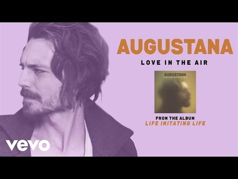 Augustana - Love In The Air