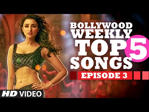 Bollywood Weekly Top 5 Songs | Episode 3 | Latest Hindi Songs | T-Series