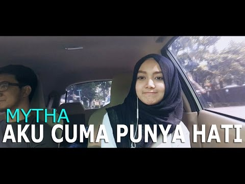 download lagu Mytha - Aku Cuma Punya Hati Abilhaq Cove gratis