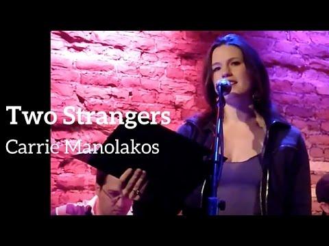 TWO STRANGERS - Carrie Manolakos
