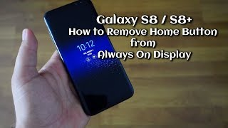 How to Remove Home Button from Always On Display - Galaxy S8 S8+