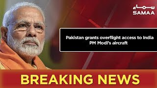 Breaking News | Pakistan grants overflight access to India PM Modi's aircraft | SAMAA TV