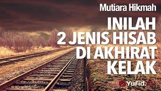 Mutiara Hikmah: Inilah 2 Jenis Hisab Di Akhirat Kelak - Ustadz DR Firanda Andirja, MA.
