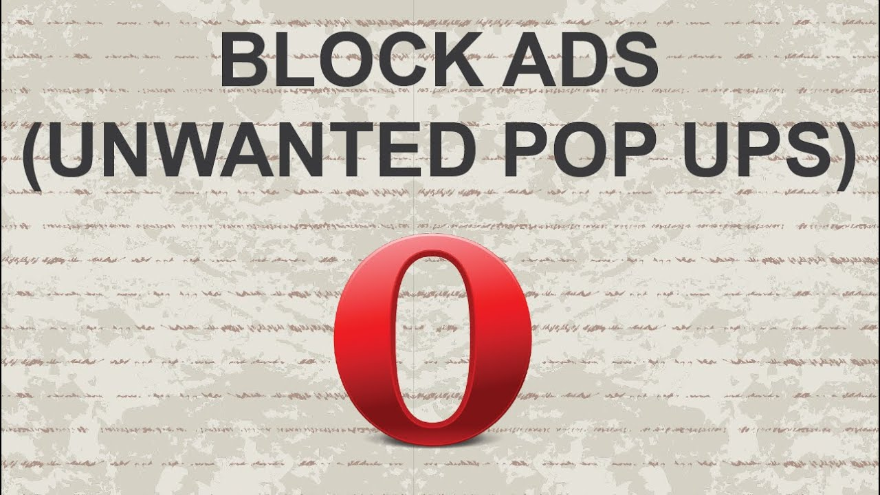 How to Block Ads (Unwanted Pop Ups) in Opera