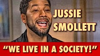 "Jussie Smollett ""WE LIVE IN A SOCIETY!"""