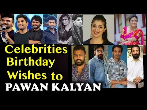 Celebrities Birthday Wishes to Pawan Kalyan 2018 | Pawan kalyan Birthday #HBDJanaSenaniPawanKalyan