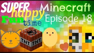 Minecraft PC - Super Happy Fun Time ~ BOOOOOOOOM! ~ [18]