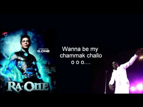 Wanna Be My Chamak Challo full song   Ra One   Akon with Lyrics...