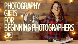 Photographer's Gift Guide: Beginner Photographers