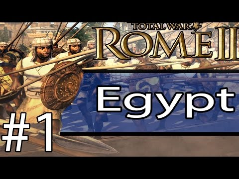 """Total War: Rome II - Egypt Campaign #1 ~ """"Egypt Shall Be Victorious"""""""
