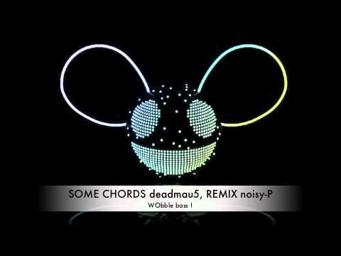 deadmau5 - Some Chords (dubstep REMIX) noisy-P mp3.