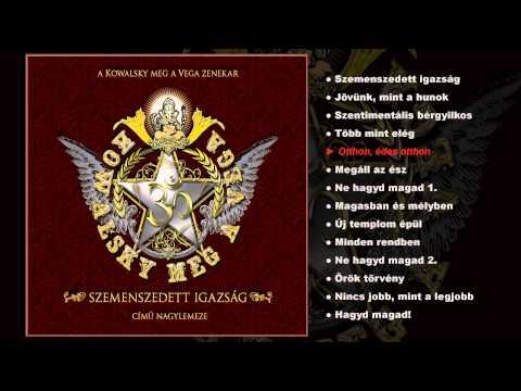 Kowalsky Meg A Vega - Szemenszedett Igazság (teljes Album)