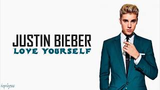 Justin Bieber   Love Yourself Lyrics