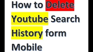 How to Delete Youtube Search History form Mobile