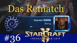 Das Rematch - Starcraft 2 Challenge: In X Folgen in die Masterleauge #36 [Deutsch | German]