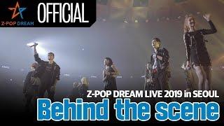 [Making Film] Z-POP DREAM LIVE 2019 in SEOUL : Behind The Scene