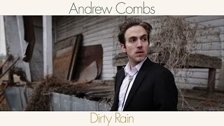 Andrew Combs Dirty Rain