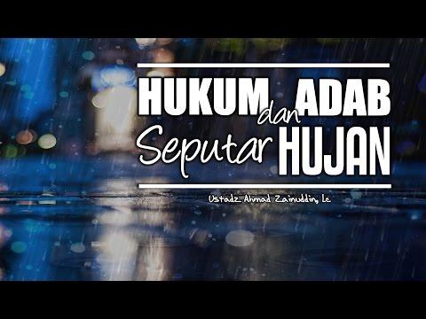 Kajian Umum: Hukum Dan Adab Seputar Hujan - Ustadz Ahmad Zainuddin, Lc.