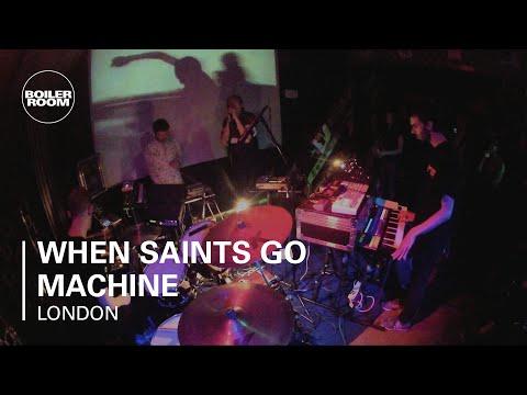 When Saints Go Machine Boiler Room LIVE Show