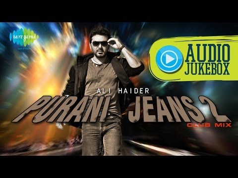 Purani Jeans 2  by Ali Haider | Bollywood Songs Audio Jukebox...