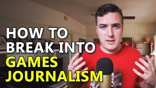 How To Break Into Games Journalism