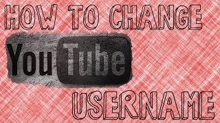 How To Change Your YouTube Username - 2014 Update