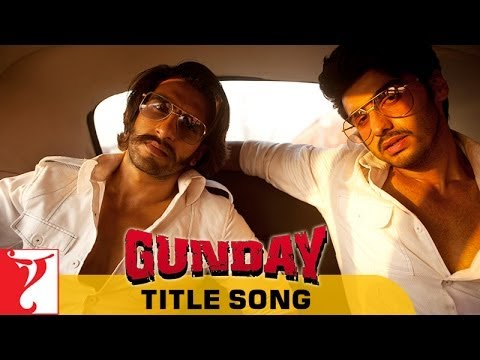 Gunday - Full Title Song | Ranveer Singh | Arjun Kapoor