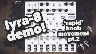 Lyra-8 demo. It's still alive! Short sound exploration. Part 2.